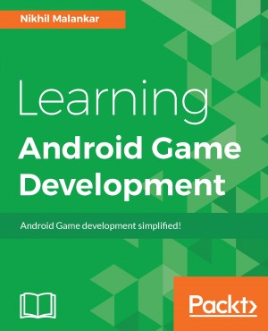 Learning Android Game Development by Nikhil Malankar from Packt Publishing in Engineering & IT category