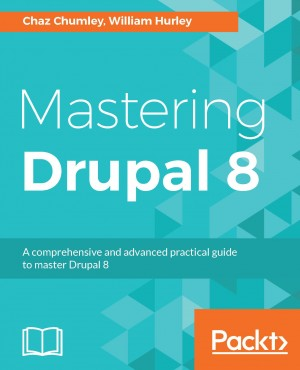 Mastering Drupal 8 by William Hurley from Packt Publishing in Engineering & IT category