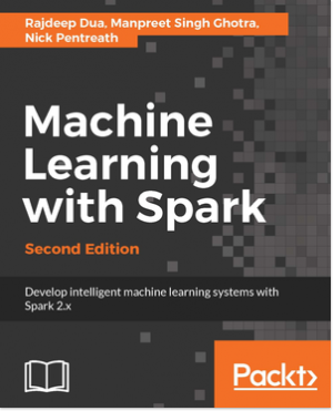 Machine Learning with Spark - Second Edition by Nick Pentreath from Packt Publishing in Engineering & IT category