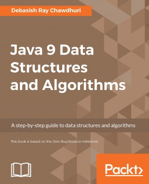 Java 9 Data Structures and Algorithms by Debasish Ray Chawdhuri from Packt Publishing in Engineering & IT category