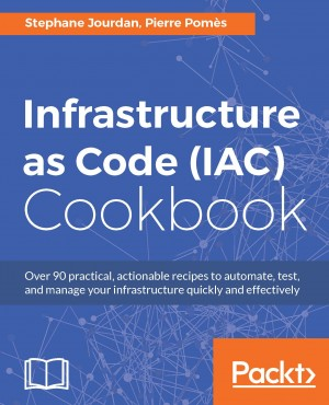 Infrastructure as Code (IAC) Cookbook by Pierre Pomes from Packt Publishing in Engineering & IT category