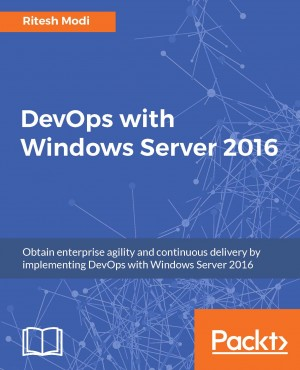 DevOps with Windows Server 2016 by Ritesh Modi from Packt Publishing in Engineering & IT category