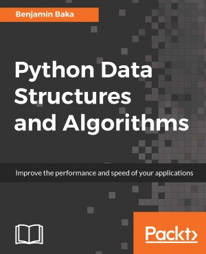 Python Data Structures and Algorithms by Benjamin Baka from Packt Publishing in Engineering & IT category