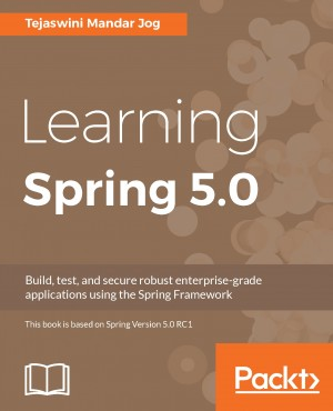 Learning Spring 5.0 by Tejaswini Mandar Jog from Packt Publishing in Engineering & IT category