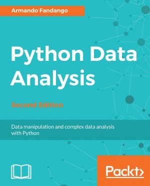 Python Data Analysis - Second Edition by Armando Fandango from Packt Publishing in Engineering & IT category