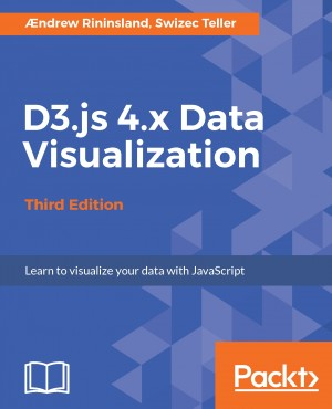 D3.js 4.x Data Visualization - Third Edition by Swizec Teller from Packt Publishing in Engineering & IT category