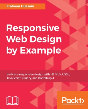 Responsive Web Design by Example by Frahaan Hussain from Packt Publishing in Engineering & IT category