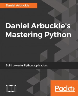 Daniel Arbuckles Mastering Python by Daniel Arbuckle from Packt Publishing in Engineering & IT category