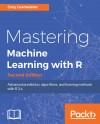 Mastering Machine Learning with R - Second Edition by Cory Lesmeister from  in  category