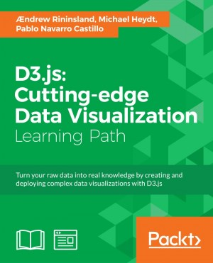 D3.js: Cutting-edge Data Visualization by Pablo Navarro Castillo from Packt Publishing in Engineering & IT category