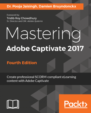 Mastering Adobe Captivate 2017 - Fourth Edition by Damien Bruyndonckx from Packt Publishing in Engineering & IT category