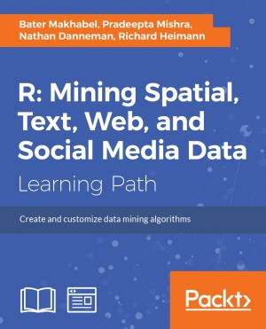 R: Mining spatial, text, web, and social media data by Richard Heimann from Packt Publishing in Engineering & IT category