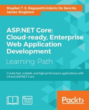 ASP NET Core: Cloud-ready, Enterprise Web Application Development