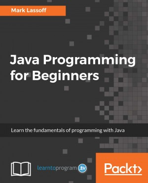 Java Programming for Beginners by Mark Lassoff from Packt Publishing in Engineering & IT category