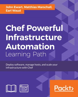 Chef: Powerful Infrastructure Automation by Earl Waud from Packt Publishing in Engineering & IT category