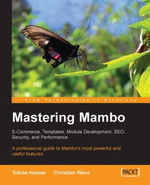 Mastering Mambo : E-Commerce, Templates, Module Development, SEO, Security, and Performance by Tobias Hauser from Packt Publishing in Engineering & IT category
