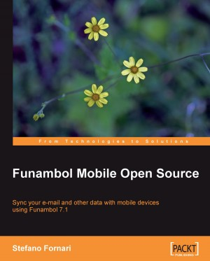 Funambol Mobile Open Source by Stefano Fornari from Packt Publishing in Engineering & IT category