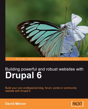 Building Powerful and Robust Websites with Drupal 6 by David Mercer from Packt Publishing in Engineering & IT category