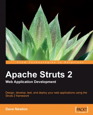 Apache Struts 2 Web Application Development by Dave Newton from Packt Publishing in Engineering & IT category