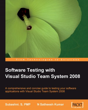 Software Testing with Visual Studio Team System 2008 by Subashni S from Packt Publishing in Engineering & IT category