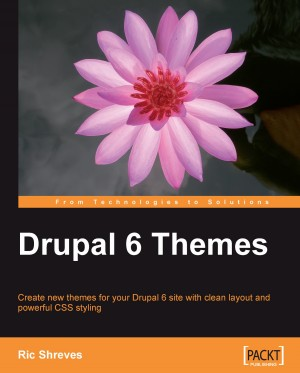 Drupal 6 Themes by Ric Shreves from Packt Publishing in Engineering & IT category