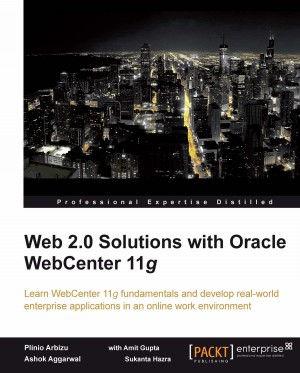 Web 2.0 Solutions with Oracle WebCenter 11g by Ashok Aggarwal from Packt Publishing in Engineering & IT category