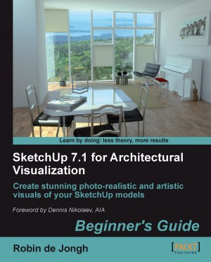 SketchUp 7.1 for Architectural Visualization: Beginners Guide by Robin de Jongh from Packt Publishing in Engineering & IT category