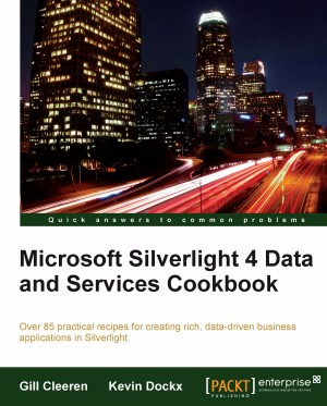 Microsoft Silverlight 4 Data and Services Cookbook | Kevin Dockx