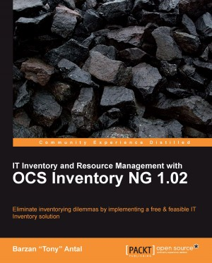 IT Inventory and Resource Management with OCS Inventory NG 1.02 by Barzan Tony Antal from Packt Publishing in Engineering & IT category