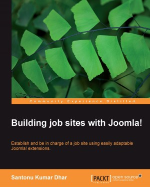 Building job sites with Joomla! by Santonu Kumar Dhar from Packt Publishing in Engineering & IT category