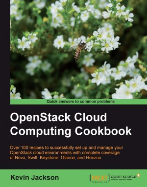 OpenStack Cloud Computing Cookbook by Kevin Jackson from Packt Publishing in Engineering & IT category