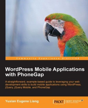 WordPress Mobile Applications with PhoneGap by Yuxian Eugene Liang from  in  category