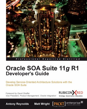 Oracle SOA Suite 11g R1 Developers Guide by Matt Wright from Packt Publishing in Engineering & IT category