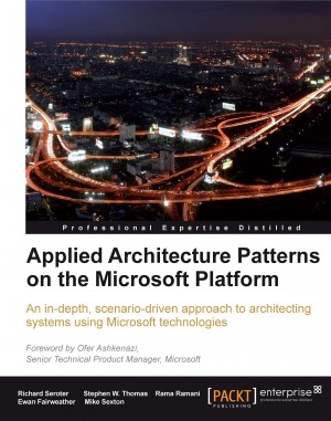 Applied Architecture Patterns on the Microsoft Platform by Rama  Ramani from Packt Publishing in Engineering & IT category