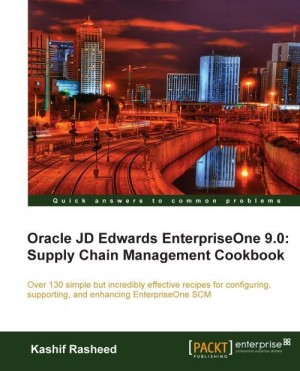 Oracle JD Edwards EnterpriseOne 9.0: Supply Chain Management Cookbook by Kashif Rasheed from  in  category