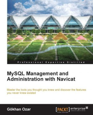 MySQL Management and Administration with Navicat
