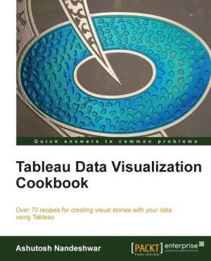 Tableau Data Visualization Cookbook | Ashutosh Nandeshwar | Packt