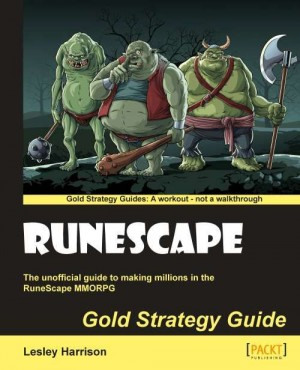 Runescape Gold Strategy Guide by Lesley A. Harrison from Packt Publishing in Engineering & IT category