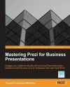 Mastering Prezi for Business Presentations by Russell Anderson-Williams from  in  category