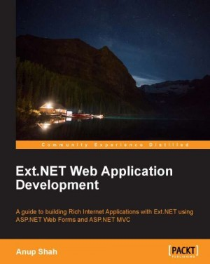 Ext.NET Web Application Development by Anup Kantilal Shah from Packt Publishing in Engineering & IT category