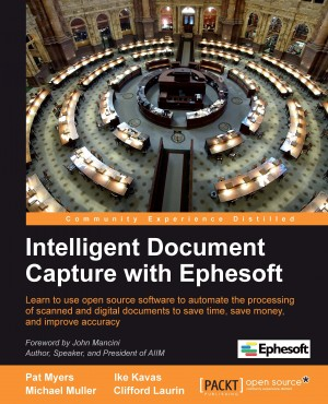 Intelligent Document Capture with Ephesoft by Pat  Myers from Packt Publishing in Engineering & IT category
