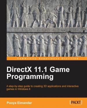 DirectX 11.1 Game Programming by Pooya Eimandar from Packt Publishing in Engineering & IT category