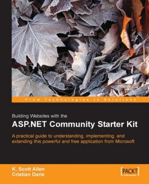 Building Websites with the ASP.NET Community Starter Kit by K. Scott   Allen from Packt Publishing in Engineering & IT category