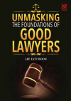 UNMASKING THE FOUNDATIONS OF GOOD LAWYERS