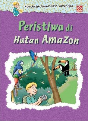 Peristiwa di Hutan Amazon by Penerbitan Pelangi Sdn Bhd from Pelangi ePublishing Sdn. Bhd. in Children category