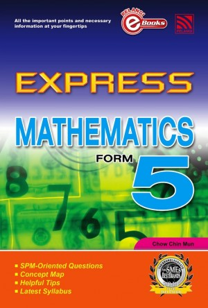 Express Mathematics Form 5 by Penerbitan Pelangi Sdn Bhd from Pelangi ePublishing Sdn. Bhd. in General Academics category
