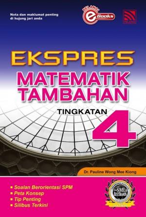 Ekspres Matematik Tambahan Tingkatan 4 by Penerbitan Pelangi Sdn Bhd from Pelangi ePublishing Sdn. Bhd. in General Academics category