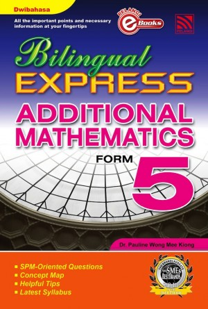 Bilingual Express Additional Mathematics Form 5