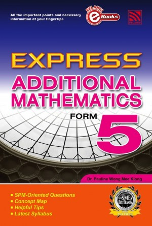 Express Additional Mathematics Form 5 by Penerbitan Pelangi Sdn Bhd from Pelangi ePublishing Sdn. Bhd. in General Academics category