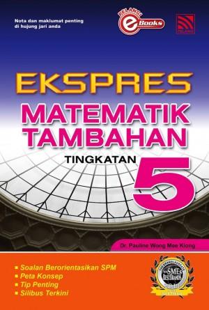 Ekspres Matematik Tambahan Tingkatan 5 by Penerbitan Pelangi Sdn Bhd from Pelangi ePublishing Sdn. Bhd. in General Academics category